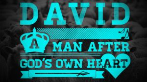 Sin and Consequences - David, a man after God's own heart